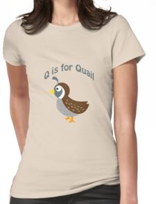 Q is for Quail Womens Fitted T-Shirt