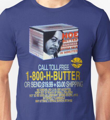 HOE BUTTER! Unisex T-Shirt