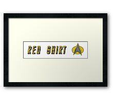 EXPENDABLE RED SHIRT STAR TREK Framed Print