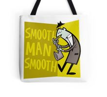 Smooth Man Smooth Tote Bag