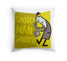 Smooth Man Smooth Throw Pillow