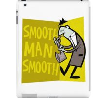 Smooth Man Smooth iPad Case/Skin