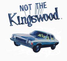 NOT THE KINGSWOOD! TEE Kids Tee