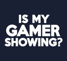 Is my gamer showing? by onebaretree