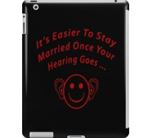 Hearing Goes With Marriage iPad Case/Skin