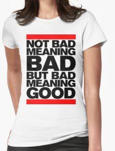 Bad Meaning Good T-Shirt