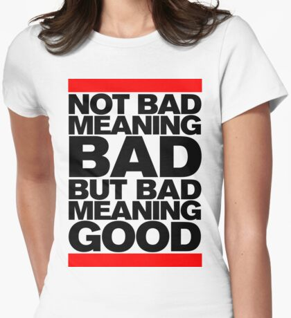 Bad Meaning Good Womens Fitted T-Shirt