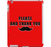 Please and thank you  iPad Case/Skin