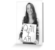 Quill. I. Am.  Greeting Card