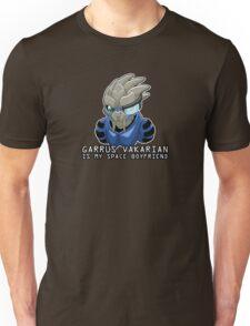 Garrus Is My Space Boyfriend Unisex T-Shirt