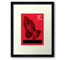 Keep The Faith Framed Print