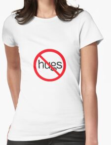 No Hugs Womens Fitted T-Shirt
