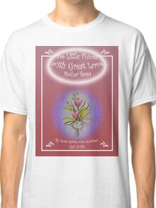 "Tulip Posie T-Shirt ""Do Little Things with Great Love"" Gal 5:13b Classic T-Shirt"
