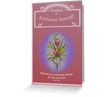 "Tulip Posie Greeting Card ""Thinking of Someone Special"" 1Jn 4:7a Greeting Card"