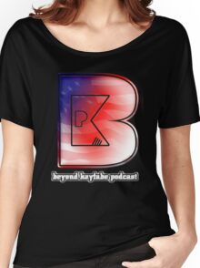 Beyond Kayfabe Podcast - New Beyond 'Murica Women's Relaxed Fit T-Shirt