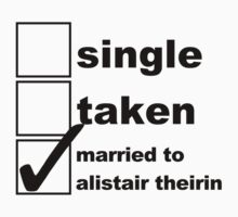 Single, Taken, Married to Alistair by NoniRose