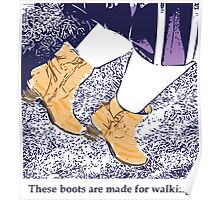 These boots are made for walking Poster
