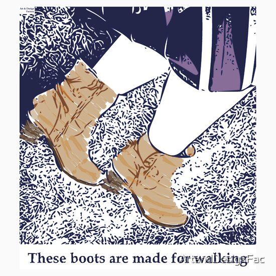 quot these boots are made for walking quot stickers by