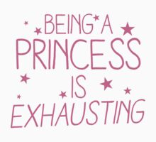 Being a PRINCESS is EXHAUSTING One Piece - Long Sleeve