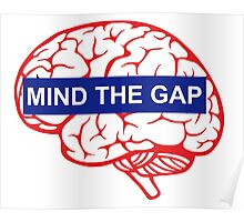 Mind the gap brain Poster