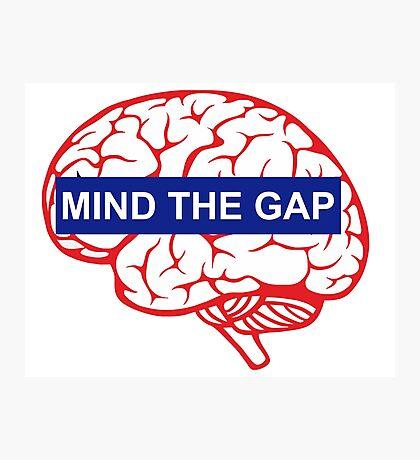 Mind the gap brain Photographic Print