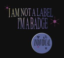 I AM NOT A LABEL I'M A BADGE by Michelle Scott