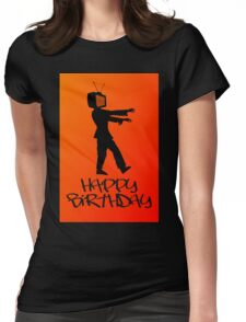Zombie TV Guy Happy Birthday Greeting Card by Chillee Wilson Womens Fitted T-Shirt