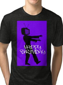 Zombie TV Guy Happy Birthday Greeting Card by Chillee Wilson Tri-blend T-Shirt