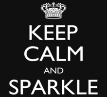 Keep Calm And Sparkle - Tshirts by shirts2015