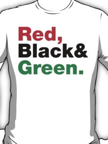 Red, Black & Green. T-Shirt