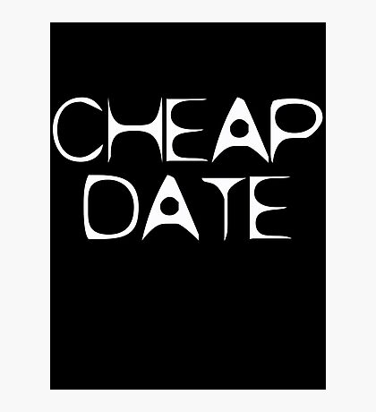Cheap Date by Chillee Wilson Photographic Print