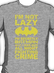 Batman Quote Im Not Lazy T-Shirt