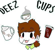 Deez Cups! by DietStab