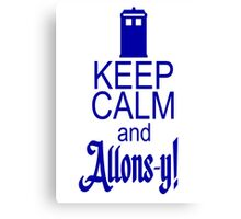 Keep calm and allons-y! Canvas Print