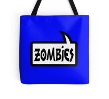 ZOMBIES SPEECH BUBBLE by Zombie Ghetto Tote Bag