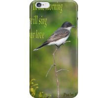 I Will Sing Of Your Love iPhone Case/Skin