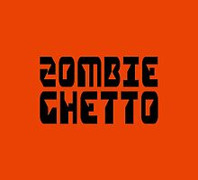 ZOMBIE GHETTO by Zombie Ghetto by ZombieGhetto