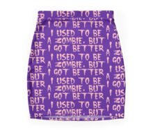 I USED TO BE A ZOMBIE, BUT I GOT BETTER, by Zombie Ghetto Mini Skirt