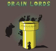 Lords Of The Drain  by Chefleclef