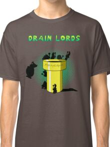 Lords Of The Drain  Classic T-Shirt