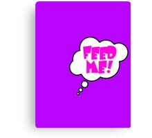Pregnancy Message from Baby - FEED ME! by Bubble-Tees.com Canvas Print