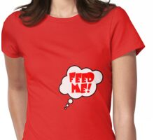Pregnancy Message from Baby - FEED ME! by Bubble-Tees.com Womens Fitted T-Shirt