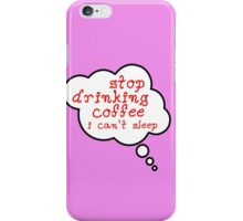 Pregnancy Message from Baby - STOP DRINKING COFFEE, I CAN'T SLEEP by Bubble-Tees.com iPhone Case/Skin