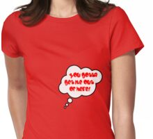 Pregnancy Message from Baby - YOU GOTTA GET ME OUT OF HERE! by Bubble-Tees.com Womens Fitted T-Shirt
