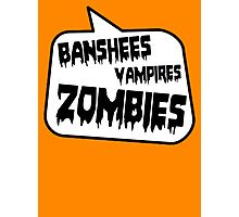 BANSHEES VAMPIRES ZOMBIES by Bubble-Tees.com Photographic Print