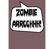 ZOMBIE ARRGGHHH! by Bubble-Tees.com Photographic Print