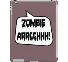 ZOMBIE ARRGGHHH! by Bubble-Tees.com iPad Case/Skin
