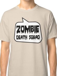 ZOMBIE DEATH SQUAD by Bubble-Tees.com Classic T-Shirt
