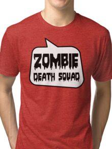 ZOMBIE DEATH SQUAD by Bubble-Tees.com Tri-blend T-Shirt