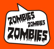 ZOMBIES ZOMBIES ZOMBIES by Bubble-Tees.com by Bubble-Tees